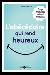 ABC bonheur - Nouveau livre de Laurent Bertrel